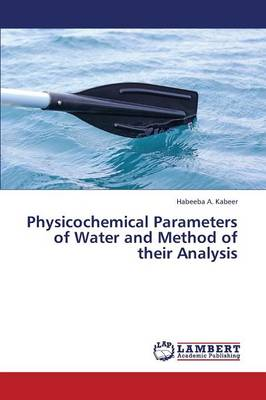 Physicochemical Parameters of Water and Method of Their Analysis (Paperback)