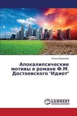 Apokalipsicheskie Motivy V Romane F.M. Dostoevskogo Idiot (Paperback)
