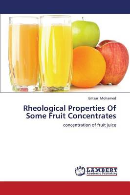 Rheological Properties of Some Fruit Concentrates (Paperback)