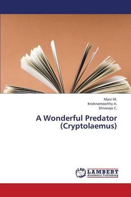 A Wonderful Predator (Cryptolaemus) (Paperback)