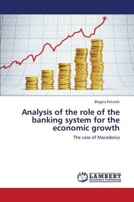 Analysis of the Role of the Banking System for the Economic Growth (Paperback)