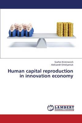 Human Capital Reproduction in Innovation Economy (Paperback)
