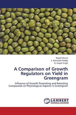 A Comparison of Growth Regulators on Yield in Greengram (Paperback)