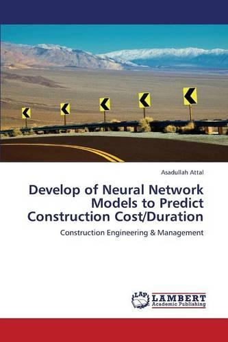 Develop of Neural Network Models to Predict Construction Cost/Duration (Paperback)