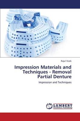 Impression Materials and Techniques - Removal Partial Denture (Paperback)