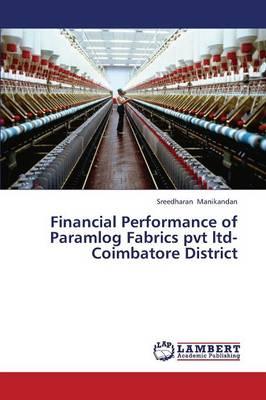 Financial Performance of Paramlog Fabrics Pvt Ltd-Coimbatore District (Paperback)