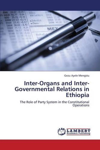 Inter-Organs and Inter-Governmental Relations in Ethiopia (Paperback)