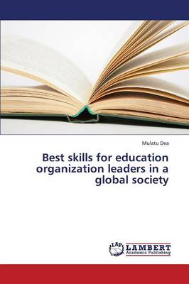 Best Skills for Education Organization Leaders in a Global Society (Paperback)