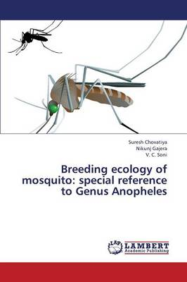 Breeding Ecology of Mosquito: Special Reference to Genus Anopheles (Paperback)