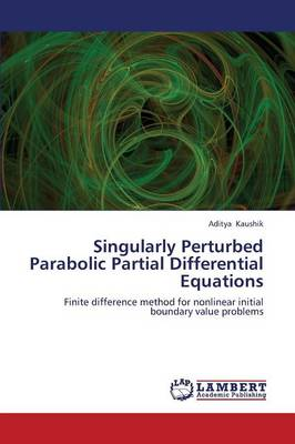 Singularly Perturbed Parabolic Partial Differential Equations (Paperback)