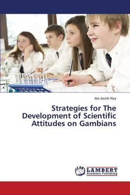 Strategies for the Development of Scientific Attitudes on Gambians (Paperback)