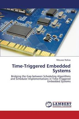 Time-Triggered Embedded Systems (Paperback)