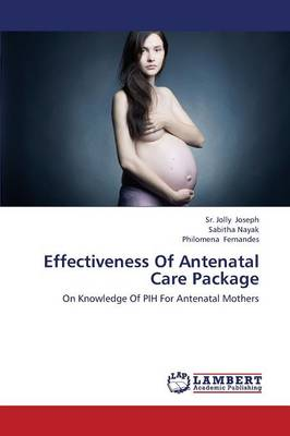 Effectiveness of Antenatal Care Package (Paperback)