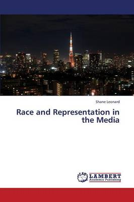 Race and Representation in the Media (Paperback)