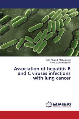 Association of Hepatitis B and C Viruses Infections with Lung Cancer (Paperback)