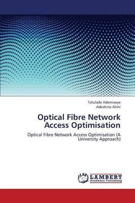 Optical Fibre Network Access Optimisation (Paperback)