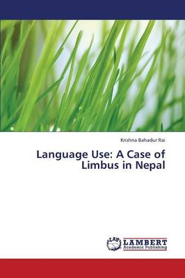 Language Use: A Case of Limbus in Nepal (Paperback)