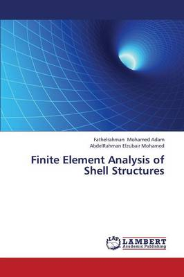 Finite Element Analysis of Shell Structures (Paperback)
