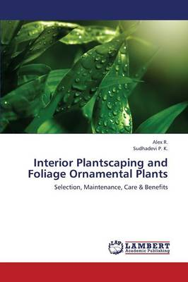 Interior Plantscaping and Foliage Ornamental Plants (Paperback)
