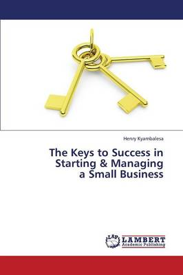 The Keys to Success in Starting & Managing a Small Business (Paperback)