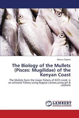 The Biology of the Mullets (Pisces: Mugilidae) of the Kenyan Coast (Paperback)