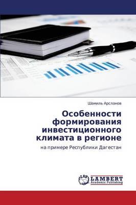 Osobennosti Formirovaniya Investitsionnogo Klimata V Regione (Paperback)
