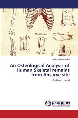 An Osteological Analysis of Human Skeletal Remains from Ansarve Site (Paperback)