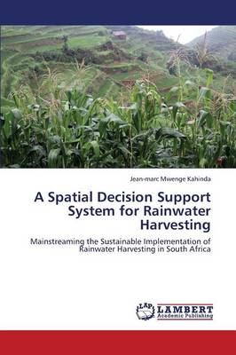 A Spatial Decision Support System for Rainwater Harvesting (Paperback)