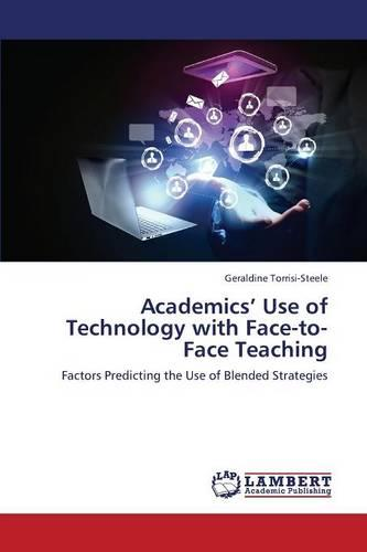 Academics' Use of Technology with Face-To-Face Teaching (Paperback)