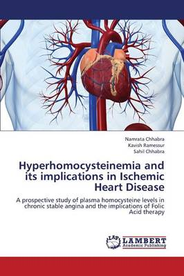 Hyperhomocysteinemia and Its Implications in Ischemic Heart Disease (Paperback)