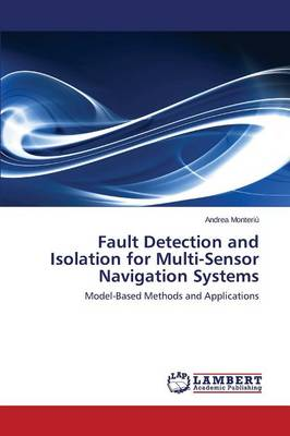 Fault Detection and Isolation for Multi-Sensor Navigation Systems (Paperback)