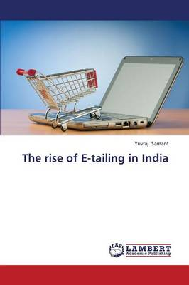 The Rise of E-Tailing in India (Paperback)