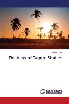 The View of Tagore Studies (Paperback)