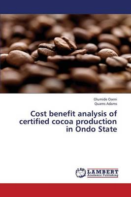 Cost Benefit Analysis of Certified Cocoa Production in Ondo State (Paperback)