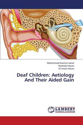 Deaf Children: Aetiology and Their Aided Gain (Paperback)