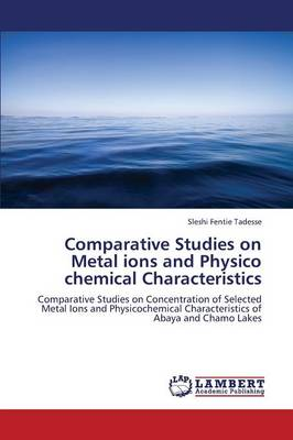 Comparative Studies on Metal Ions and Physico Chemical Characteristics (Paperback)