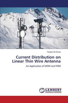 Current Distribution on Linear Thin Wire Antenna (Paperback)