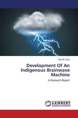 Development of an Indigenous Brainwave Machine (Paperback)