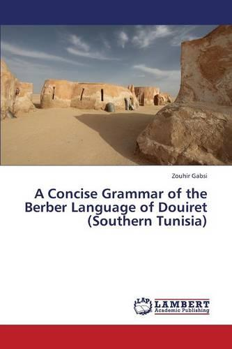 A Concise Grammar of the Berber Language of Douiret (Southern Tunisia) (Paperback)