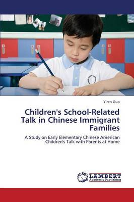 Children's School-Related Talk in Chinese Immigrant Families (Paperback)