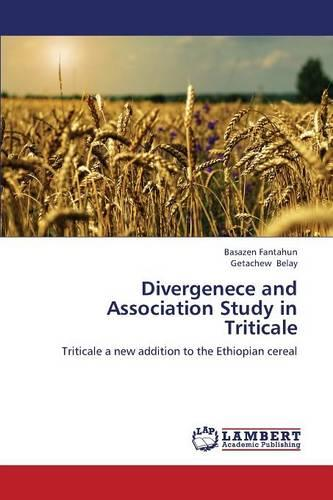 Divergenece and Association Study in Triticale (Paperback)