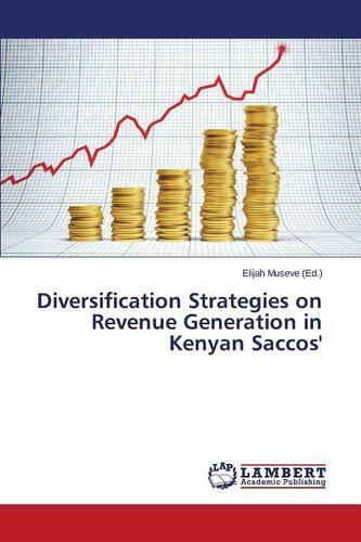 Diversification Strategies on Revenue Generation in Kenyan Saccos' (Paperback)