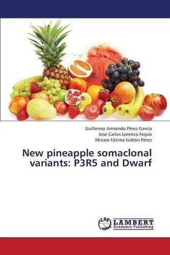New Pineapple Somaclonal Variants: P3r5 and Dwarf (Paperback)