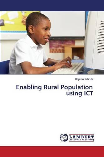 Enabling Rural Population Using Ict (Paperback)