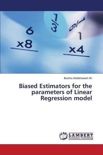 Biased Estimators for the Parameters of Linear Regression Model (Paperback)
