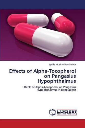 Effects of Alpha-Tocopherol on Pangasius Hypophthalmus (Paperback)