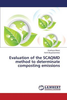 Evaluation of the Scaqmd Method to Determinate Composting Emissions (Paperback)