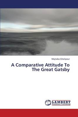 A Comparative Attitude to the Great Gatsby (Paperback)