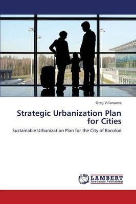 Strategic Urbanization Plan for Cities (Paperback)