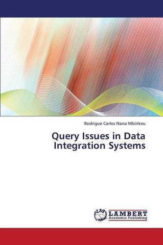 Query Issues in Data Integration Systems (Paperback)